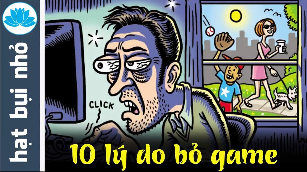 10 lý do bỏ game online | HatBuiNho
