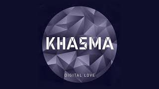 KHASMA - Digital Love