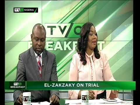 TVC Breakfast 18th May 2018 | El-Zakzaky on Trial
