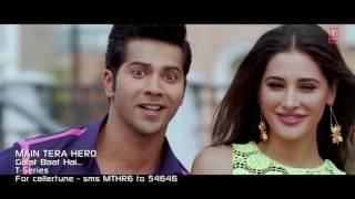 Galat Baat Hai ' Full Song HD 1080p Main Tera Hero  Varun Dhawan, Ileana D'Crus, Nargis Fakhri