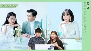 Phản ứng người Hàn khi lần đầu xem MV ĐỪNG YÊU NỮA EM MỆT RỒI - MIN