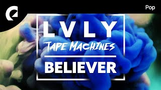 Tape Machines feat. Lvly - Believer