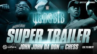JOHN JOHN DA DON VS CHESS SUPER TRAILER