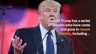 Who Are Trump's Lawyers?  LawFuel Looks At The Team