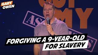 Forgiving a 9-Year-Old for Slavery - Gary Owen