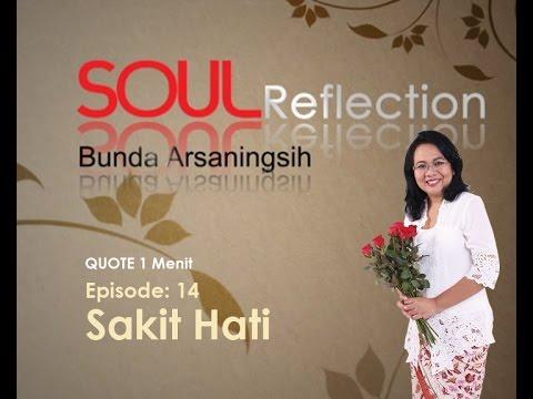 SOUL REFLECTION 1.0 - EPISODE 14 : SAKIT HATI