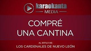 Karaokanta - Los Cardenales de Nuevo León - Compré una cantina