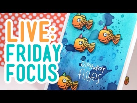 Live Friday Focus - Birthday Fishes!