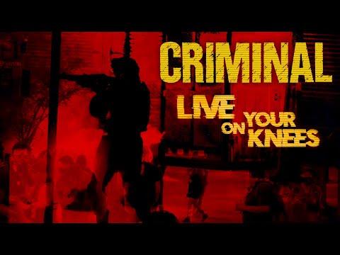 Criminal - Live On Your Knees (LYRIC VIDEO)