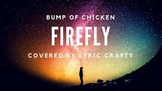 firefly/bump of chicken[covered by Lyric Crafty]