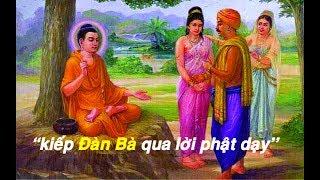 Lời Phật Dạy Rất Hay '' KIẾP ĐÀN BÀ'' quý ông quý bà nên nghe bài này