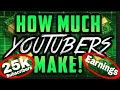 How Much Do Youtubers Make?  How much can a small channel make?  What I made with 25,000 Subscribers