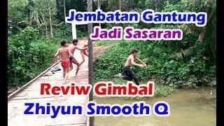 Gambar cover Jembatan Gantungpun jadi sasaran,,,!!!  Review Zhiyun Smooth Q + Oppo F1