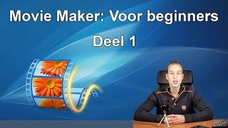 Video bewerken voor beginners - Deel 1 (Movie Maker)