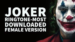 Joker Ringtone-most downloaded female version