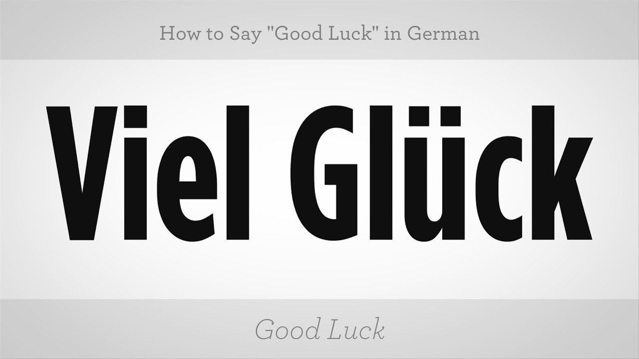 good luck auf deutsch