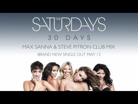 The Saturdays - 30 Days (Max Sanna & Steve Pitron Club Mix)
