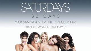 The Saturdays - 30 Days (Max Sanna & Steve Pitron Club Mix)