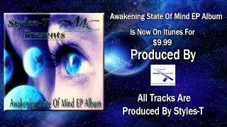 | Awakening State Of Mind EP Album | Stylez-T (Promo) Reserve Your Copy Today!! Itunes