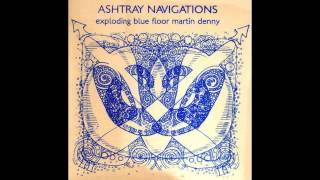 Ashtray Navigations - Expanded Blues for Martin Denny (2008)