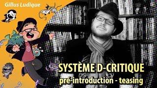 SYSTÈME D-CRITIQUE - pré-introduction