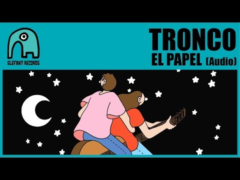TRONCO - El Papel [Audio]