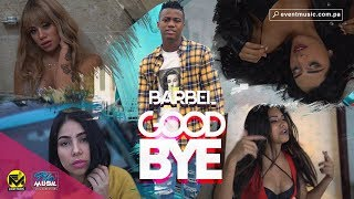 Barbel - Good Bye (video oficial)