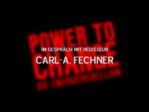 POWER TO CHANGE - DIE ENERGIEREBELLION - Im Gespräch mit Regisseur Carl-A. Fechner