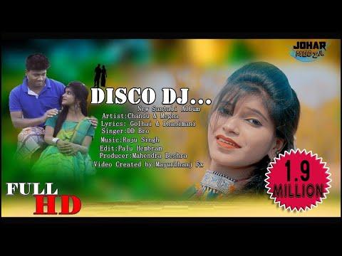 Disco Dj ||Latest New Santali Video 2019