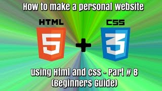 How to make a personal website using HTML and CSS- Part # 8