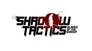 НЕМОЕ КИНО ► ИЛИ КАК Я ЛОХАНУЛСЯ СО ЗВУКОМ Shadow Tactics: Blades of the Shogun #6