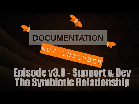 Episode v3.0: Support and Dev: The Symbiotic Relationship