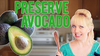 How to Preserve Avocados