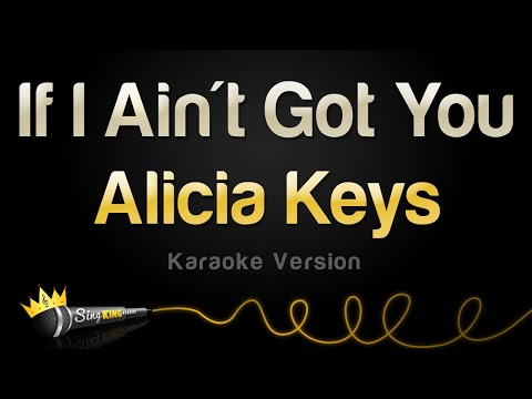 Alicia Keys - If I Ain't Got You (Karaoke Version)