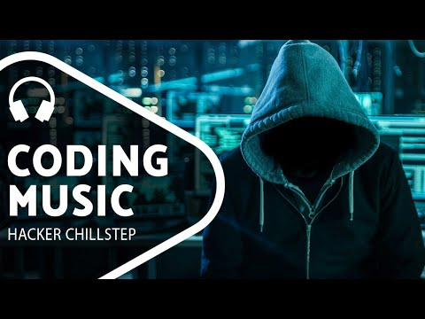 Chillstep Music for Programming / Cyber / Coding