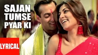 Lyrical Video: Sajan Tumse Pyar | Maine Pyaar Kyun Kiya | Salmaan Khan, Sushmita Sen