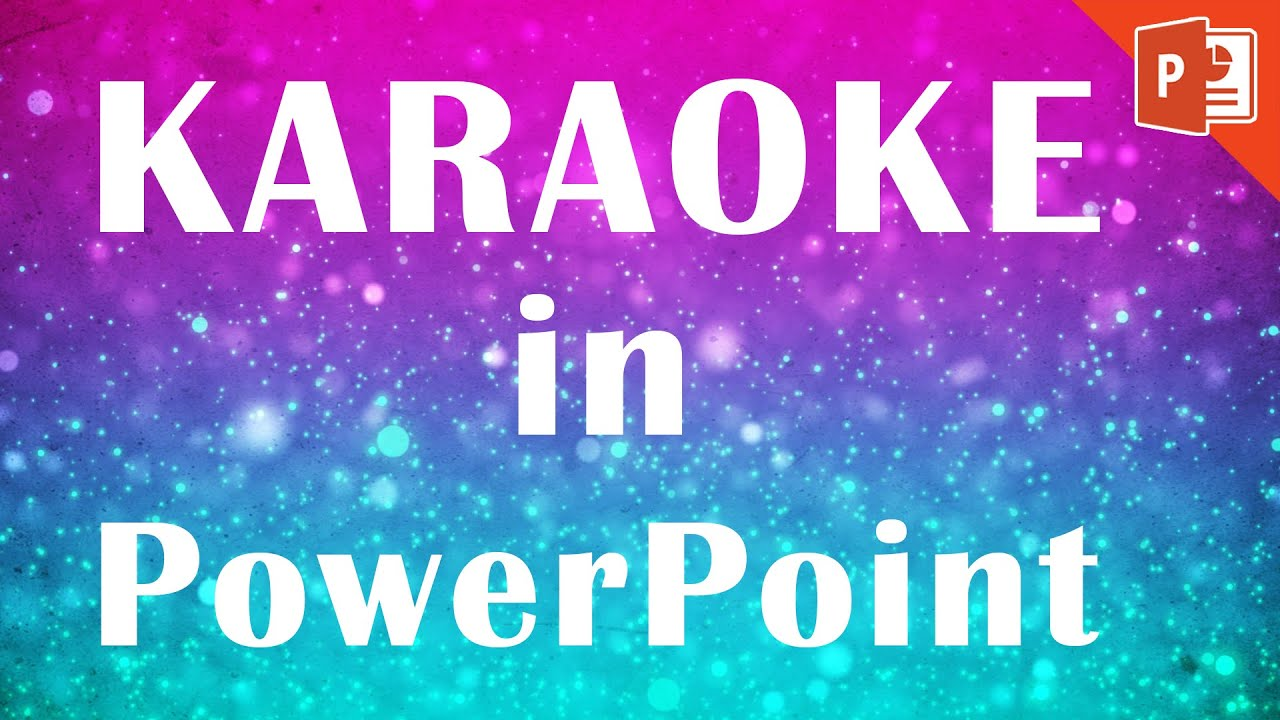How to make a karaoke video in powerpoint