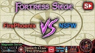 L2R: Sabbath Clan Live – Fortress Siege 8-23-19 FirePhoenix vs NSFW