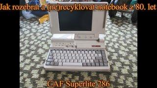 Jak rozebrat a (ne) recyklovat notebook z 80  let CAF Superlite 286