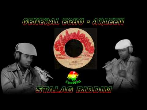General Echo - Arleen *Stalag Riddim*
