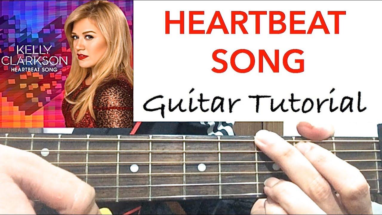 "HEARTBEAT SONG"" - Kelly Clarkson | GUITAR TUTORIAL (Guitar Lesson ... Kelly Clarkson Baby Guitar"