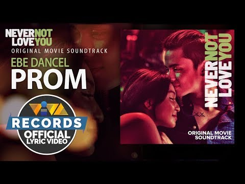 Ebe Dancel — Prom (Acoustic) | Never Not Love You OST [Official Lyric Video]