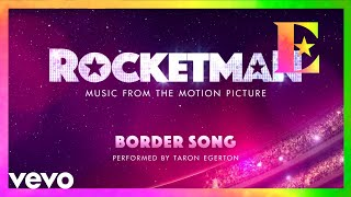 "Cast Of ""Rocketman"" - Border Song (Visualiser)"