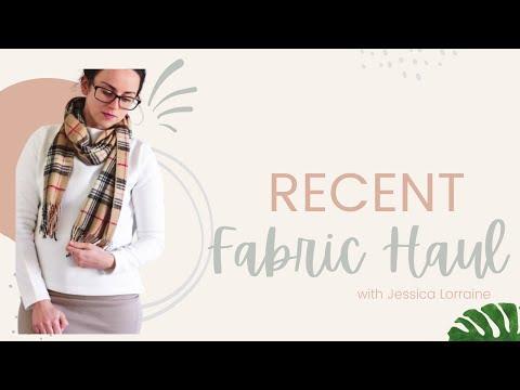 Recent Fabric Haul | Jessica Lorraine