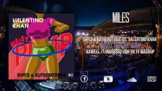 Waist Time vs. Pump (Axwell /\ Ingrosso UMF Europe 2K17 Mashup) [Miles Remake]