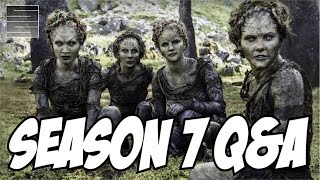 Game of Thrones Season 7 and Jon Snow End Game Q&A