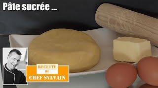La Pâte Sucrée Pour Vos Tartes Par Chef Sylvain - Les Bases De La Pâtisserie