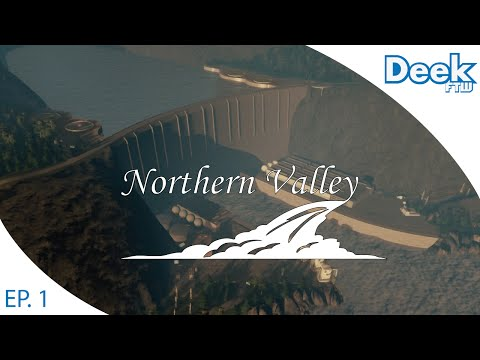 Let's Design Northern Valley Ep.1 - Building and Detailing our own Hoover type Dam - Cities Skylines