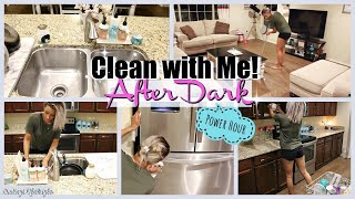 AFTER DARK POWER HOUR CLEANING | CLEAN WITH ME 2018 | CLEANING MOTIVATION