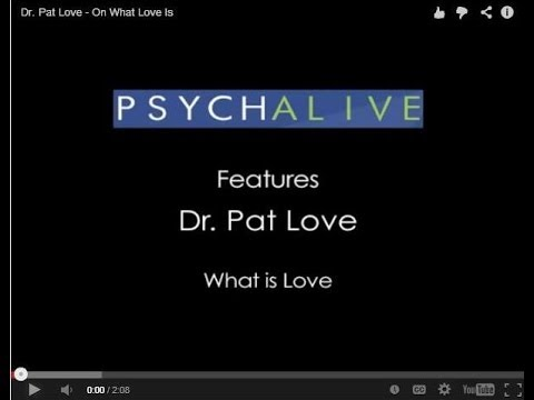 Dr. Pat Love - On What Love Is